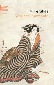 Yasunari Kawabata - Mil Grullas